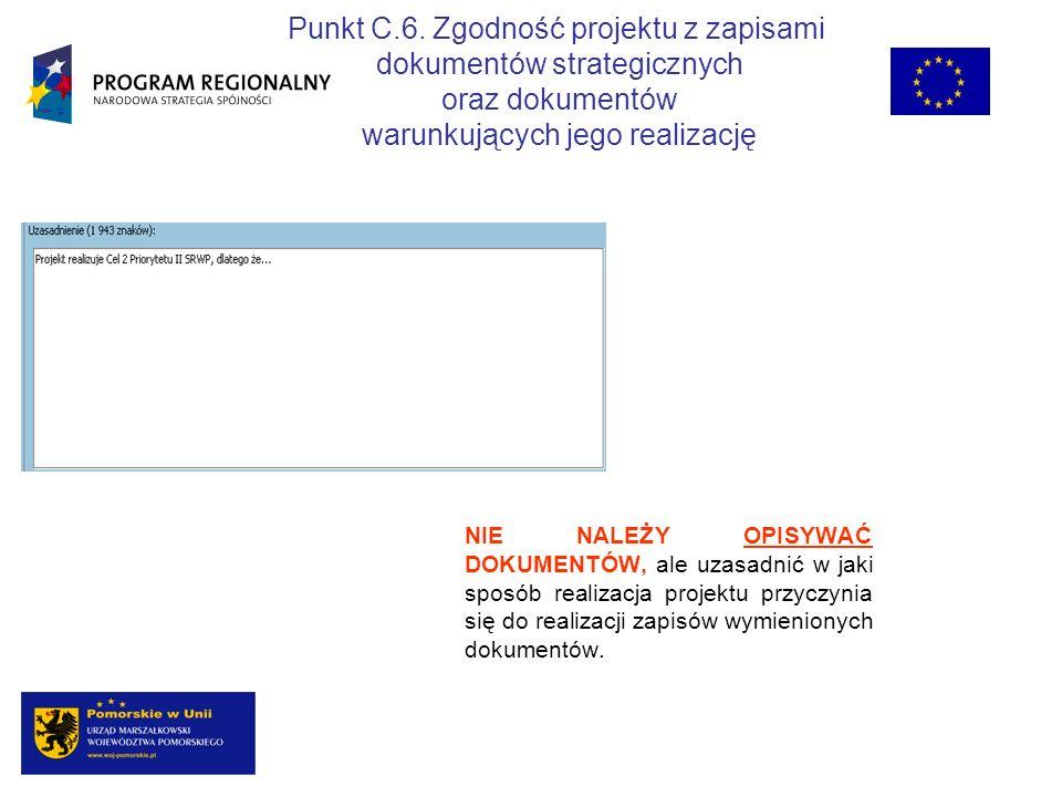 Punkt C.6. Zgodność projektu z zapisami dokumentów strategicznych oraz dokumentów warunkujących jego realizację