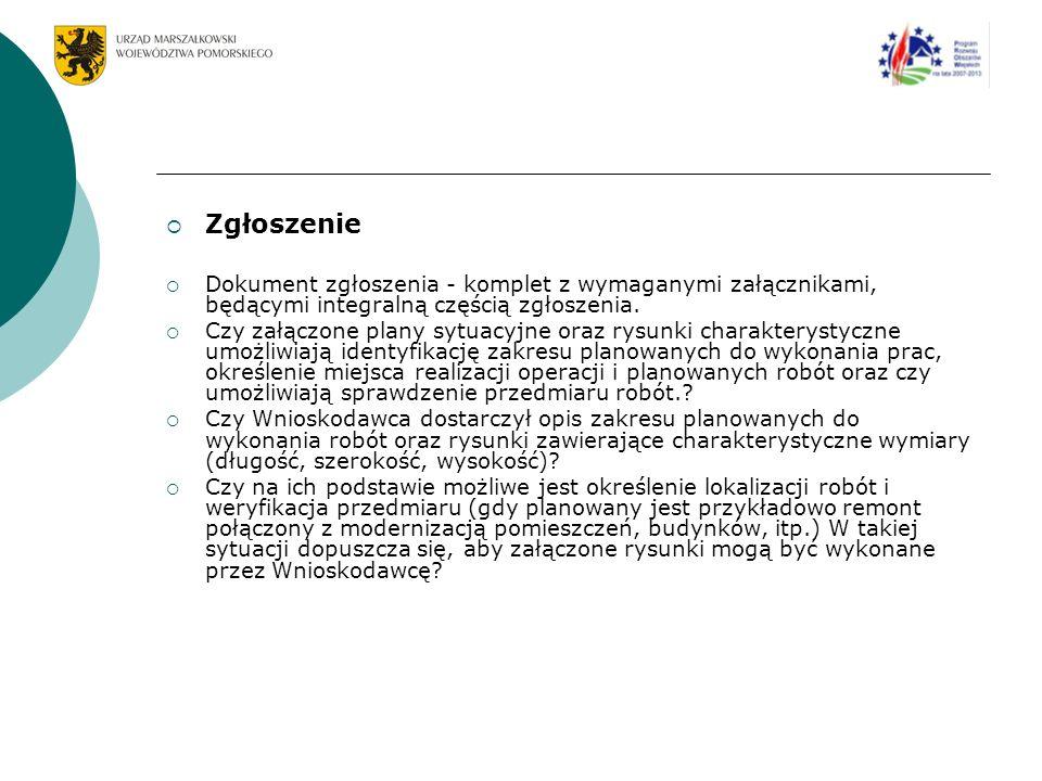 Zgłoszenie Dokument zgłoszenia - komplet z wymaganymi załącznikami, będącymi integralną częścią zgłoszenia.