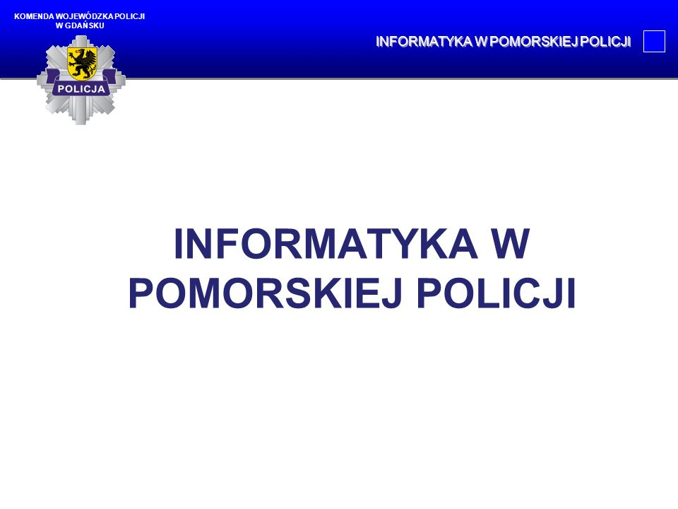 INFORMATYKA W POMORSKIEJ POLICJI