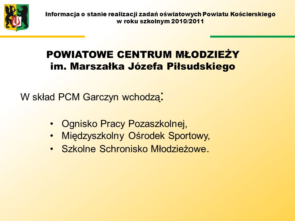 M POWIATOWE CENTRUM MŁODZIEŻY im. Marszałka Józefa Piłsudskiego
