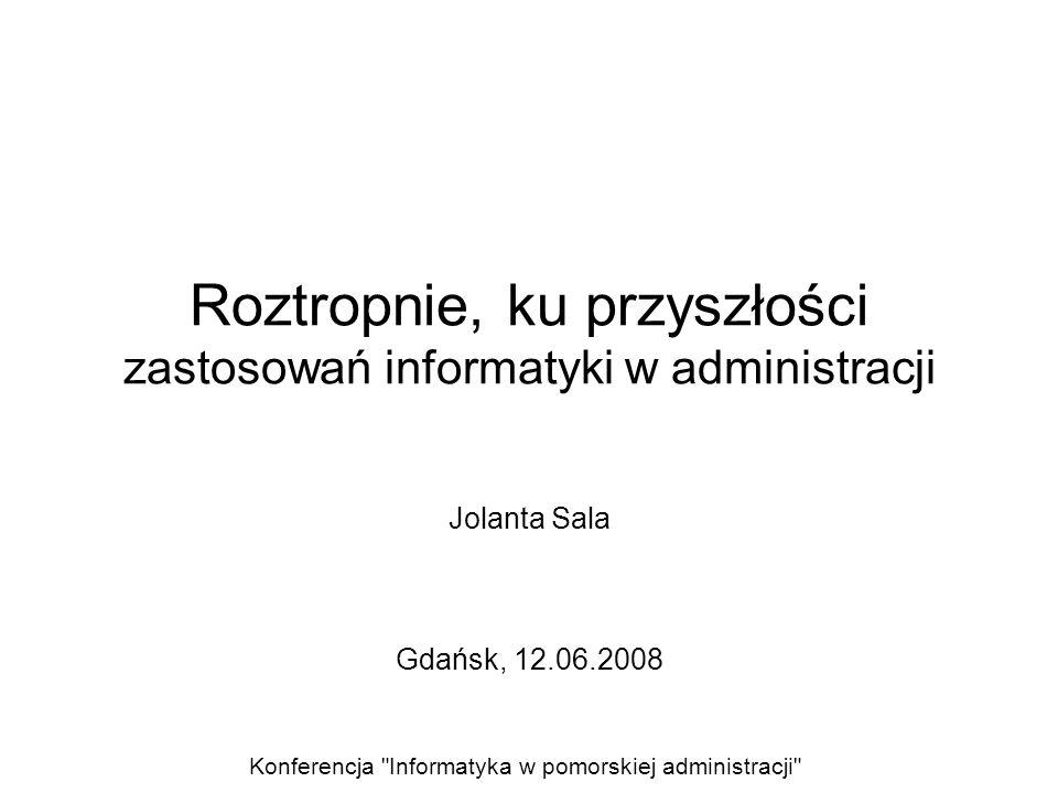 Roztropnie, ku przyszłości zastosowań informatyki w administracji