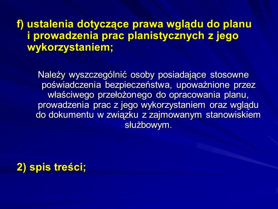 f) ustalenia dotyczące prawa wglądu do planu i prowadzenia prac planistycznych z jego wykorzystaniem;