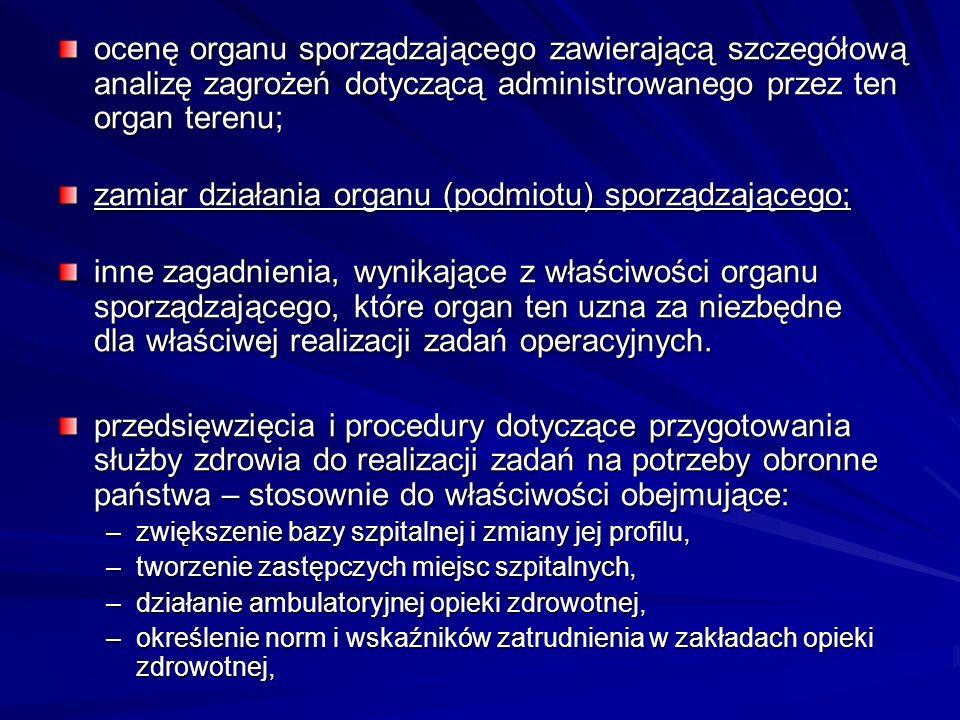 zamiar działania organu (podmiotu) sporządzającego;