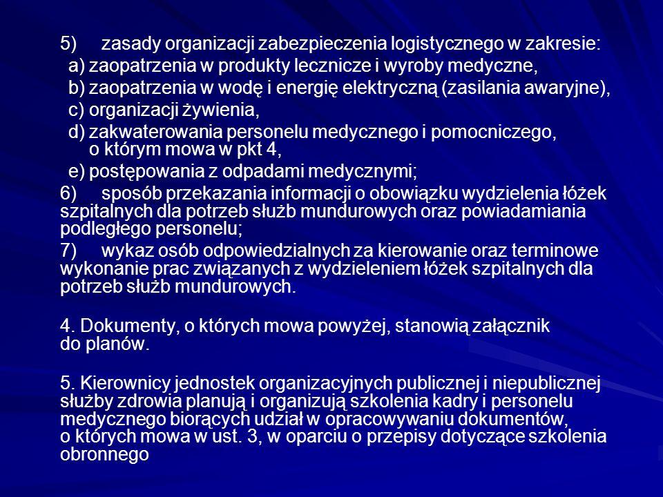 5) zasady organizacji zabezpieczenia logistycznego w zakresie: