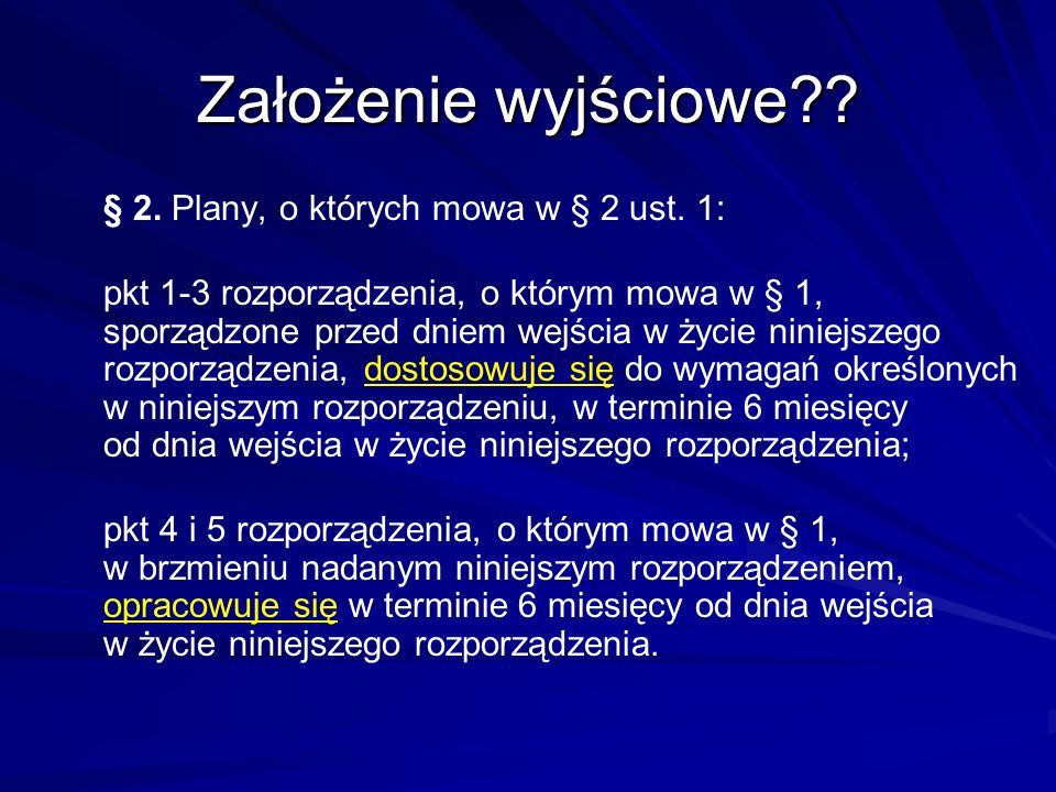 Założenie wyjściowe § 2. Plany, o których mowa w § 2 ust. 1: