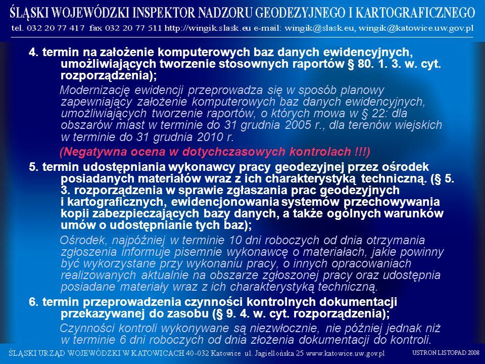 4. termin na założenie komputerowych baz danych ewidencyjnych, umożliwiających tworzenie stosownych raportów § 80. 1. 3. w. cyt. rozporządzenia);