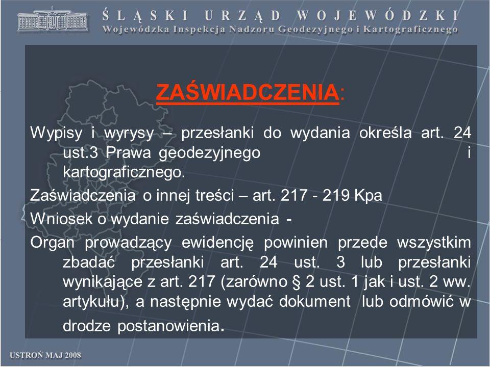 ZAŚWIADCZENIA: Wypisy i wyrysy – przesłanki do wydania określa art. 24 ust.3 Prawa geodezyjnego i kartograficznego.