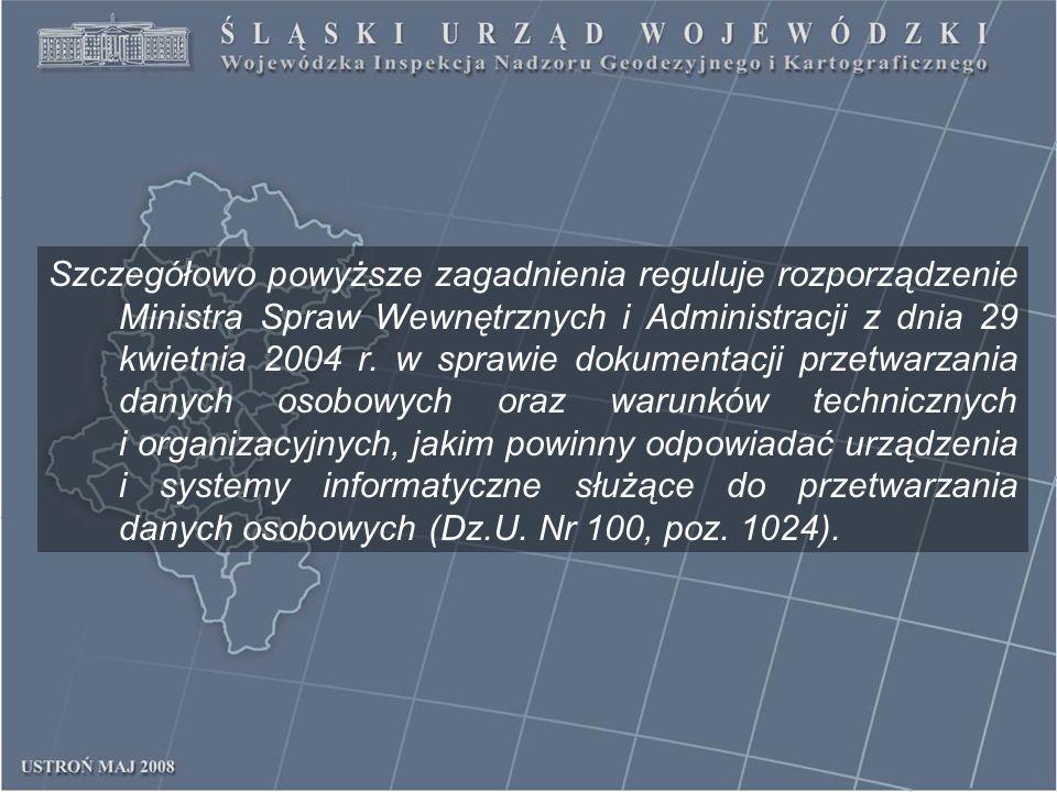 Szczegółowo powyższe zagadnienia reguluje rozporządzenie Ministra Spraw Wewnętrznych i Administracji z dnia 29 kwietnia 2004 r.