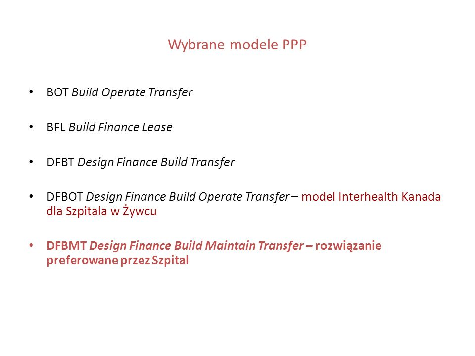 Wybrane modele PPP BOT Build Operate Transfer BFL Build Finance Lease