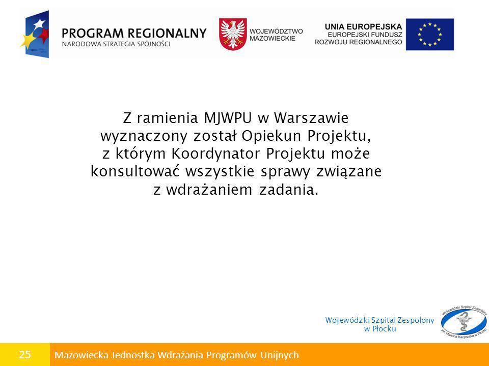 Z ramienia MJWPU w Warszawie wyznaczony został Opiekun Projektu,