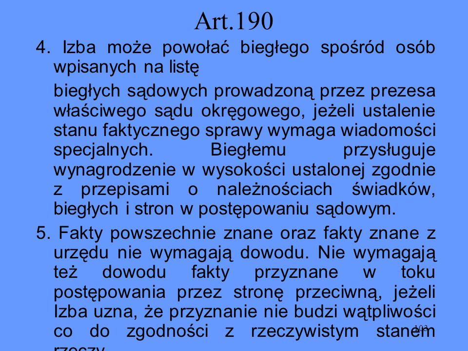 Art.190 4. Izba może powołać biegłego spośród osób wpisanych na listę