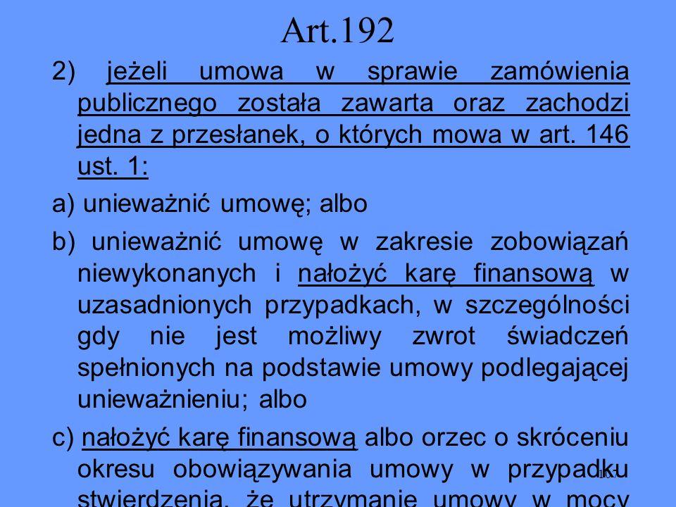 Art.192 2) jeżeli umowa w sprawie zamówienia publicznego została zawarta oraz zachodzi jedna z przesłanek, o których mowa w art. 146 ust. 1: