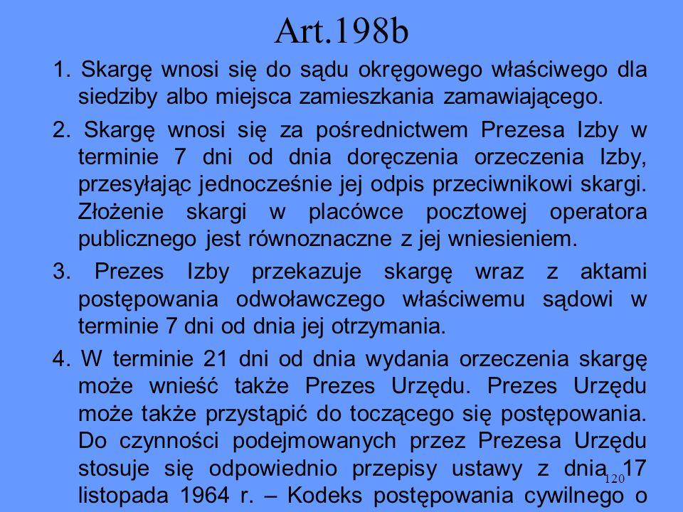 Art.198b 1. Skargę wnosi się do sądu okręgowego właściwego dla siedziby albo miejsca zamieszkania zamawiającego.