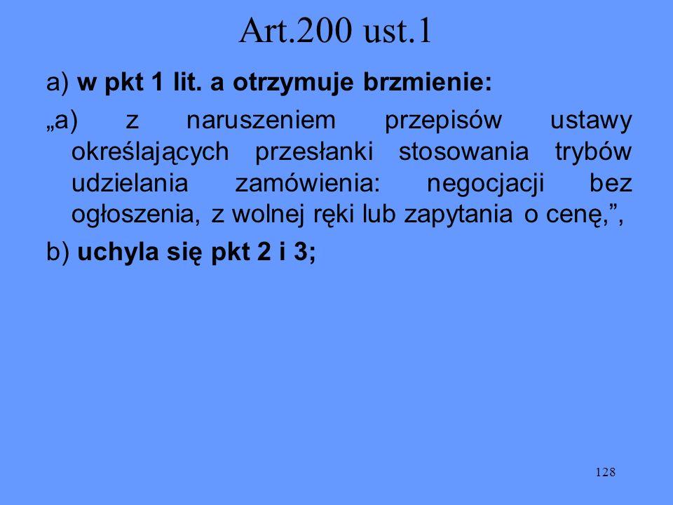 Art.200 ust.1 a) w pkt 1 lit. a otrzymuje brzmienie: