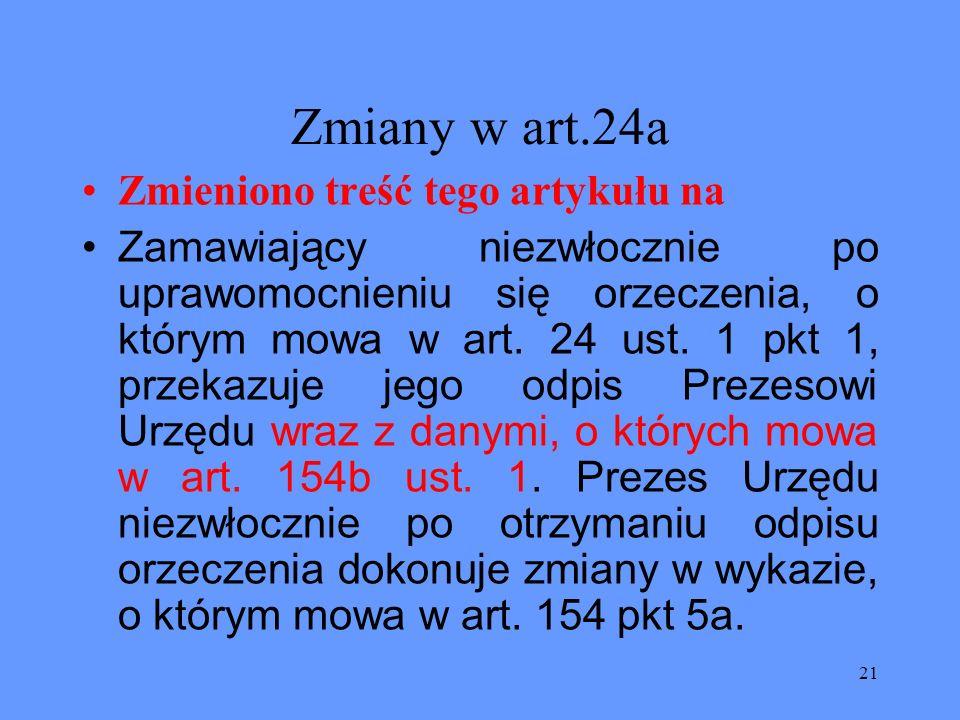 Zmiany w art.24a Zmieniono treść tego artykułu na