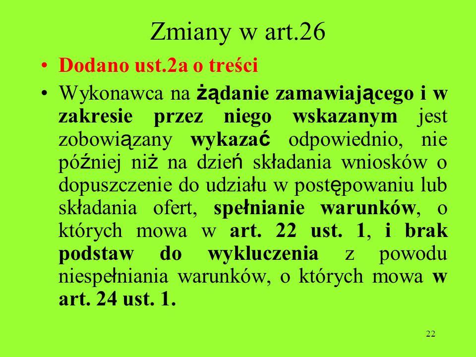 Zmiany w art.26 Dodano ust.2a o treści