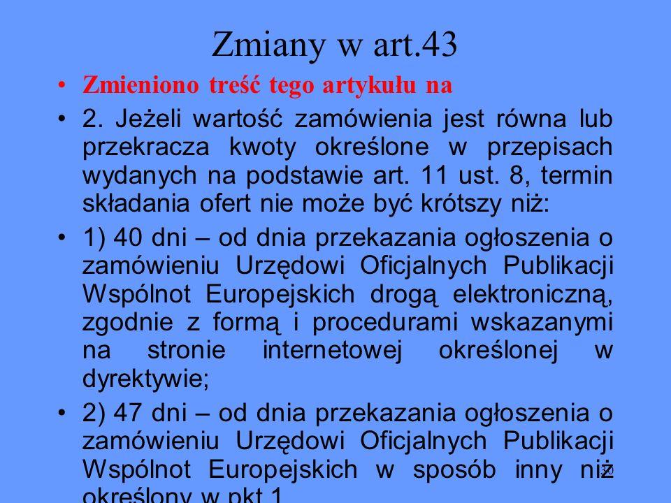 Zmiany w art.43 Zmieniono treść tego artykułu na
