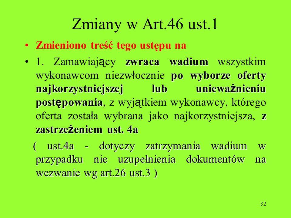Zmiany w Art.46 ust.1 Zmieniono treść tego ustępu na