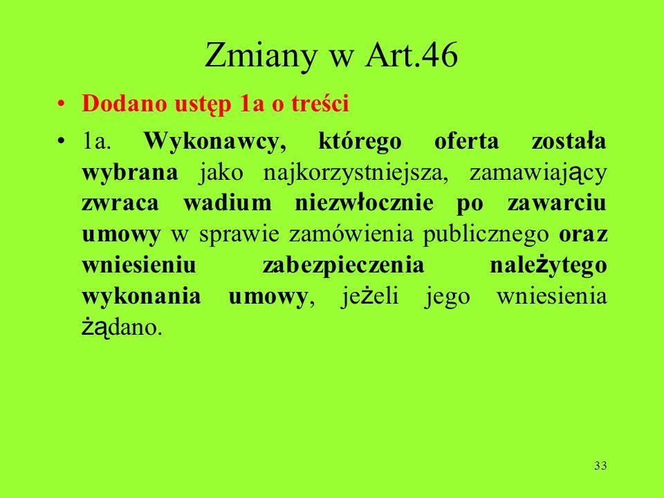 Zmiany w Art.46 Dodano ustęp 1a o treści