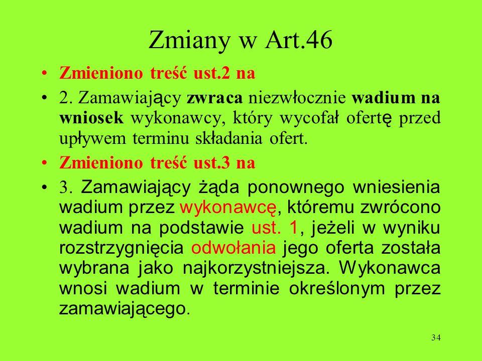 Zmiany w Art.46 Zmieniono treść ust.2 na