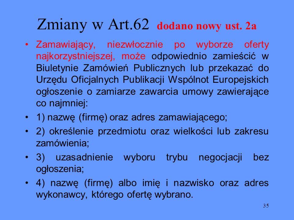 Zmiany w Art.62 dodano nowy ust. 2a