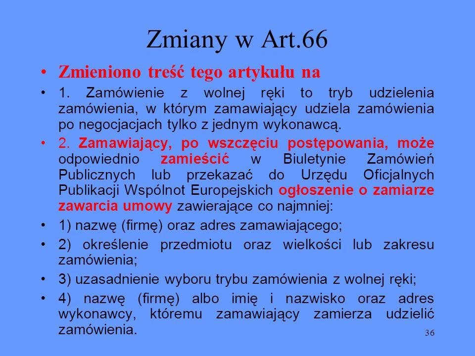 Zmiany w Art.66 Zmieniono treść tego artykułu na