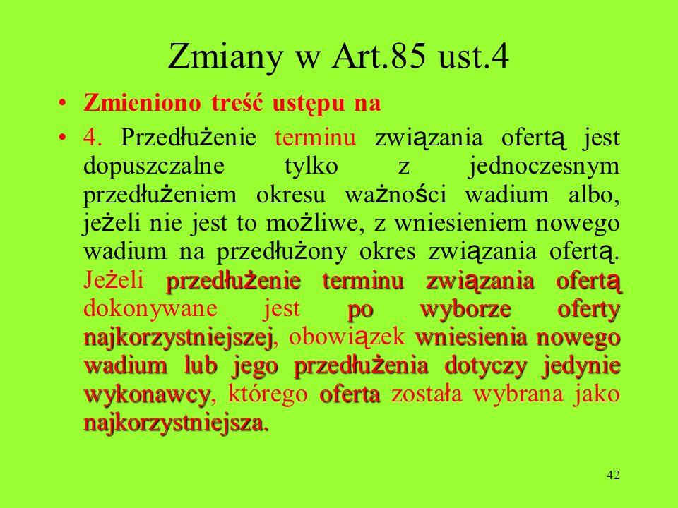 Zmiany w Art.85 ust.4 Zmieniono treść ustępu na