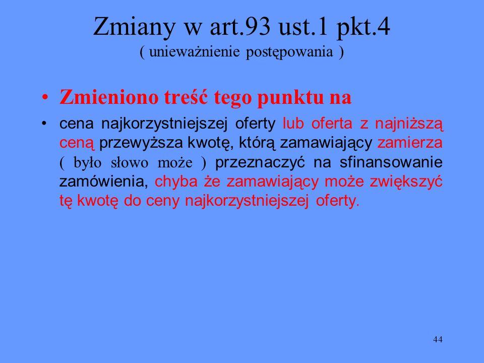 Zmiany w art.93 ust.1 pkt.4 ( unieważnienie postępowania )