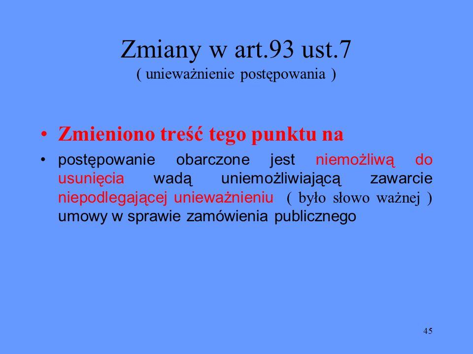 Zmiany w art.93 ust.7 ( unieważnienie postępowania )