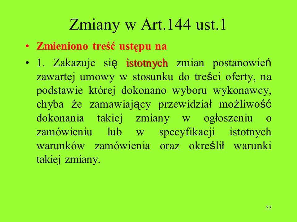 Zmiany w Art.144 ust.1 Zmieniono treść ustępu na