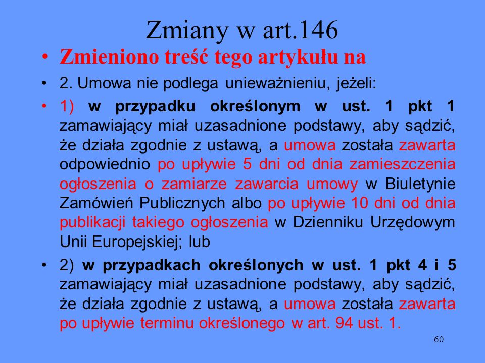 Zmiany w art.146 Zmieniono treść tego artykułu na