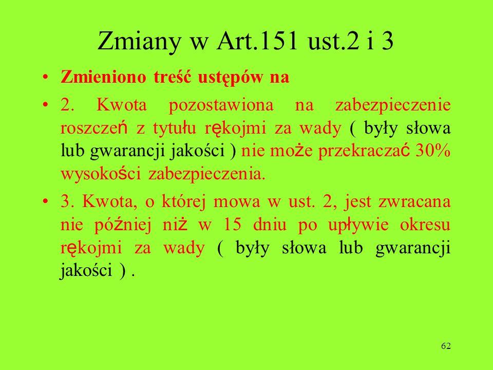 Zmiany w Art.151 ust.2 i 3 Zmieniono treść ustępów na
