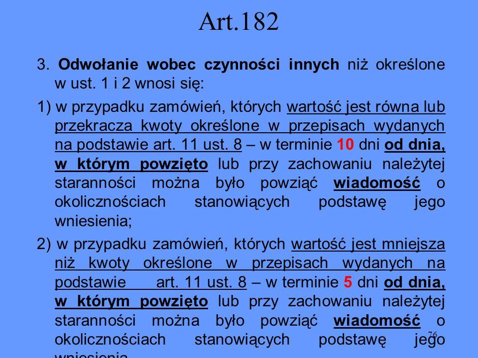 Art.182 3. Odwołanie wobec czynności innych niż określone w ust. 1 i 2 wnosi się: