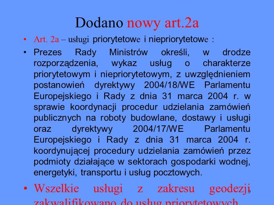 Dodano nowy art.2aArt. 2a – usługi priorytetowe i niepriorytetowe :