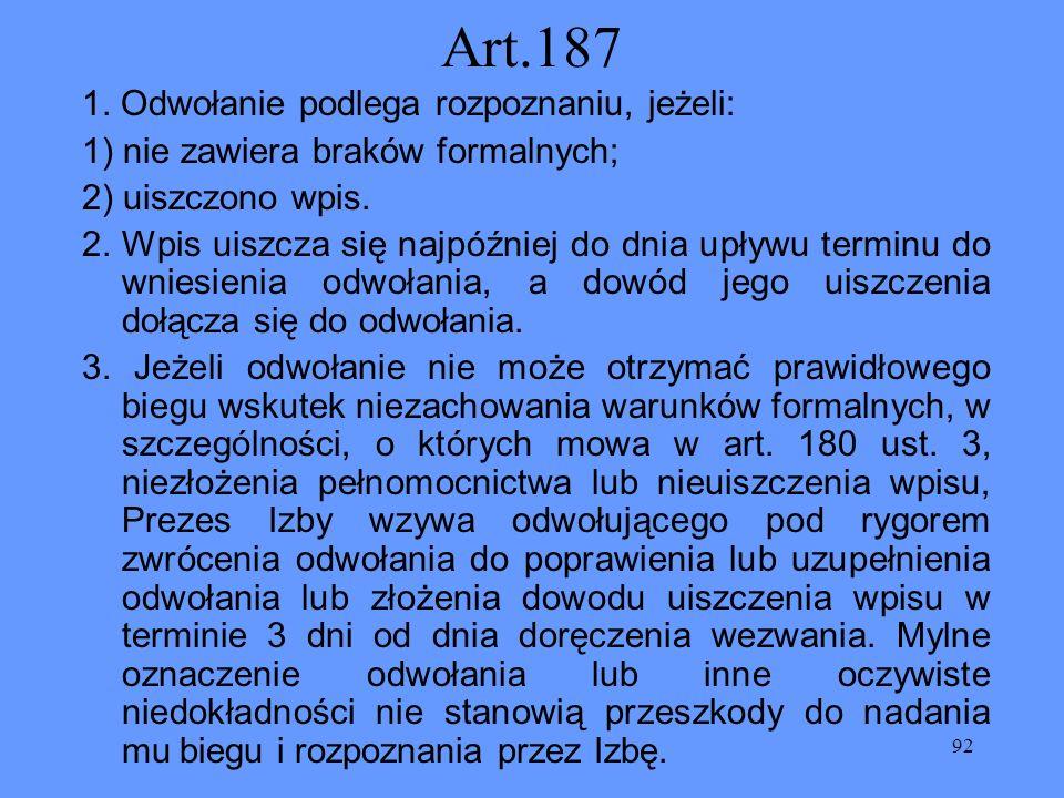 Art.187 1. Odwołanie podlega rozpoznaniu, jeżeli: