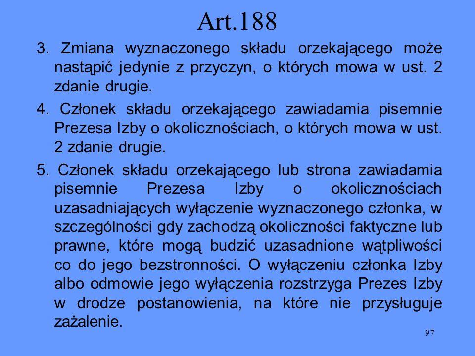 Art.188 3. Zmiana wyznaczonego składu orzekającego może nastąpić jedynie z przyczyn, o których mowa w ust. 2 zdanie drugie.