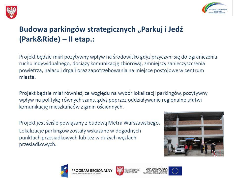 """Budowa parkingów strategicznych """"Parkuj i Jedź (Park&Ride) – II etap.:"""