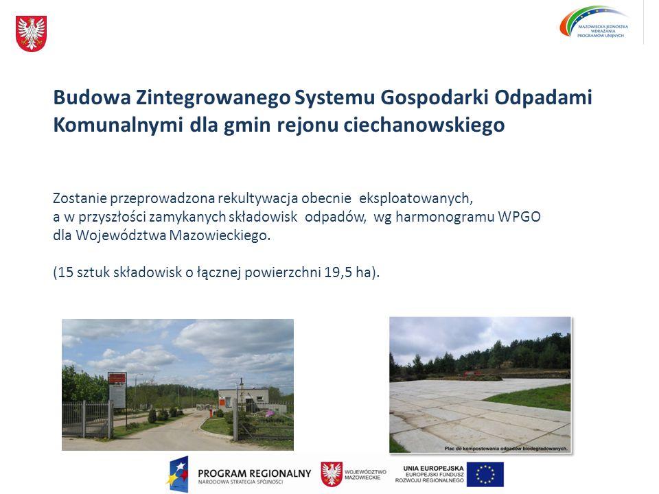 Budowa Zintegrowanego Systemu Gospodarki Odpadami Komunalnymi dla gmin rejonu ciechanowskiego
