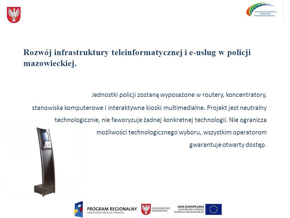 Rozwój infrastruktury teleinformatycznej i e-usług w policji mazowieckiej.