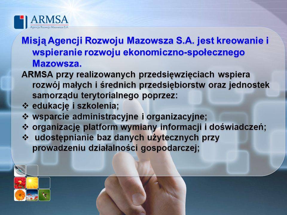 Misją Agencji Rozwoju Mazowsza S. A