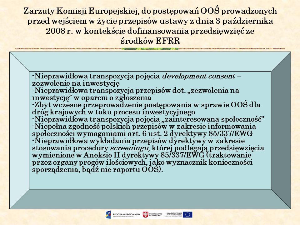 Zarzuty Komisji Europejskiej, do postępowań OOŚ prowadzonych przed wejściem w życie przepisów ustawy z dnia 3 października 2008 r. w kontekście dofinansowania przedsięwzięć ze środków EFRR
