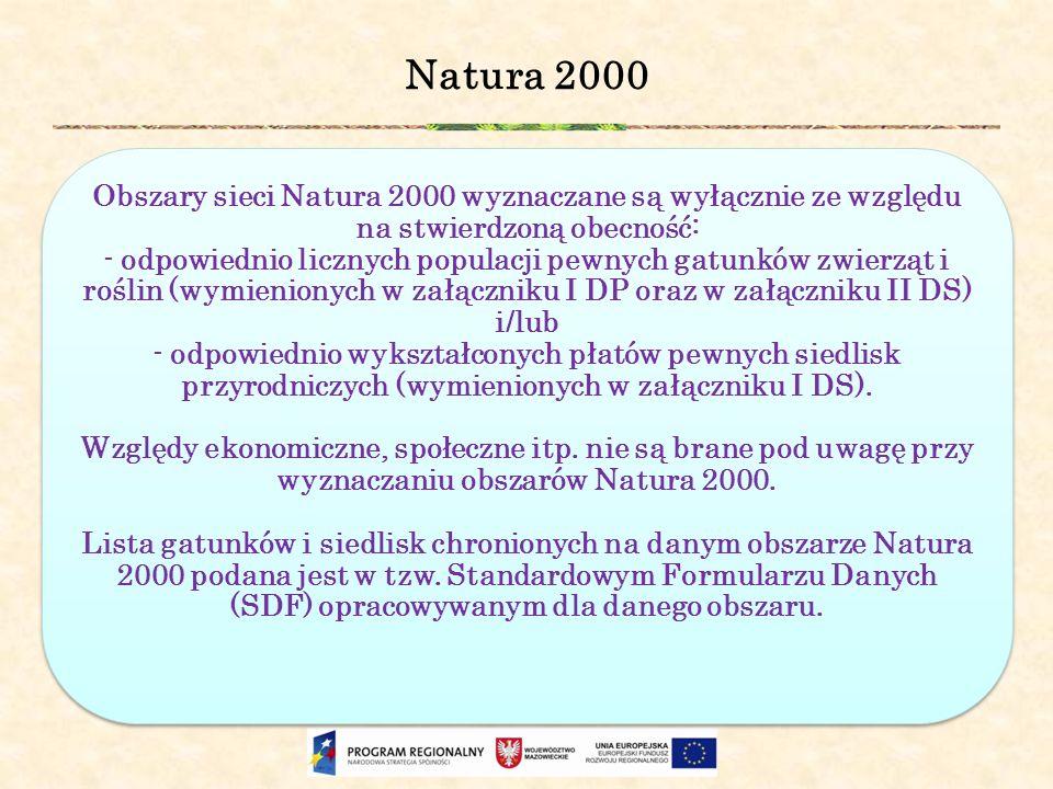Natura 2000 Obszary sieci Natura 2000 wyznaczane są wyłącznie ze względu na stwierdzoną obecność:
