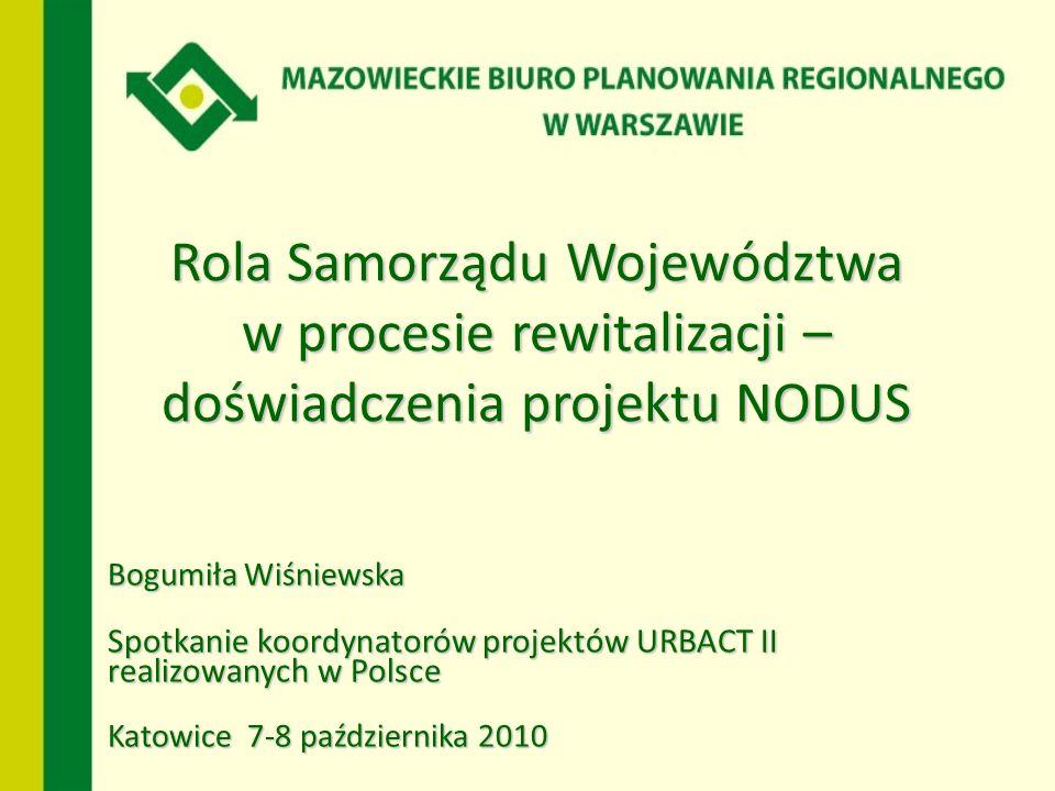 Rola Samorządu Województwa w procesie rewitalizacji – doświadczenia projektu NODUS