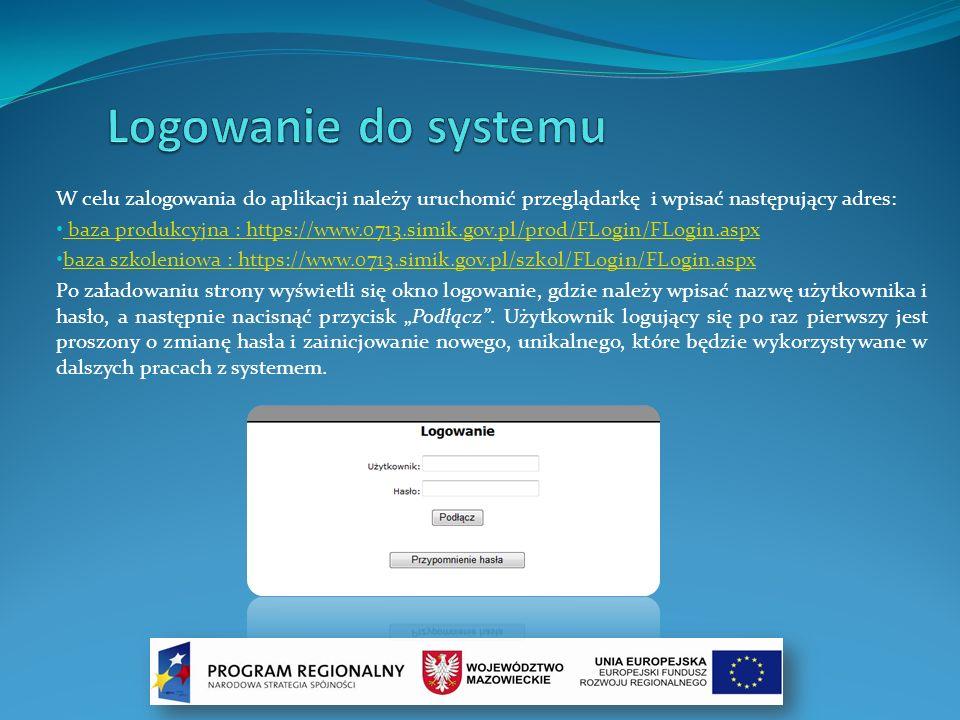 Logowanie do systemu W celu zalogowania do aplikacji należy uruchomić przeglądarkę i wpisać następujący adres: