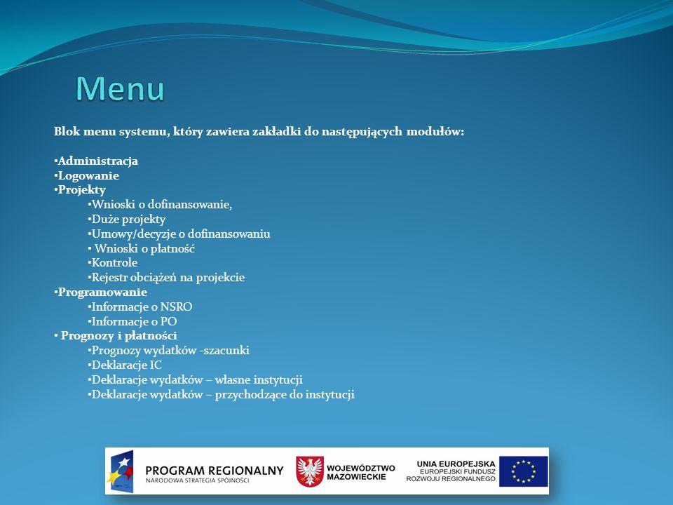 MenuBlok menu systemu, który zawiera zakładki do następujących modułów: Administracja. Logowanie. Projekty.