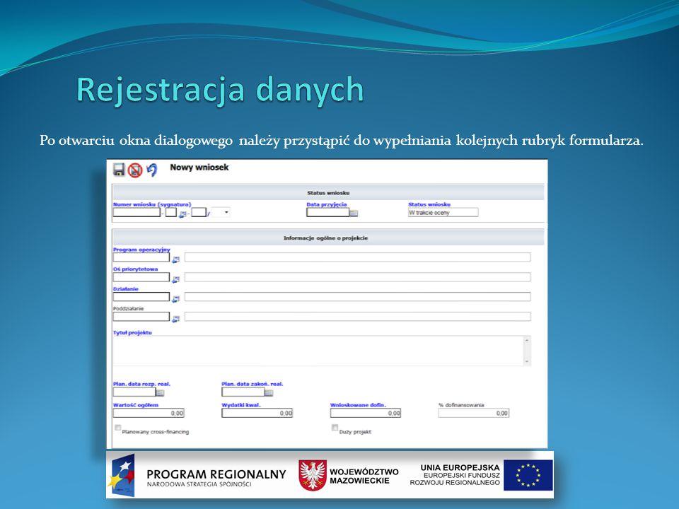 Rejestracja danych Po otwarciu okna dialogowego należy przystąpić do wypełniania kolejnych rubryk formularza.