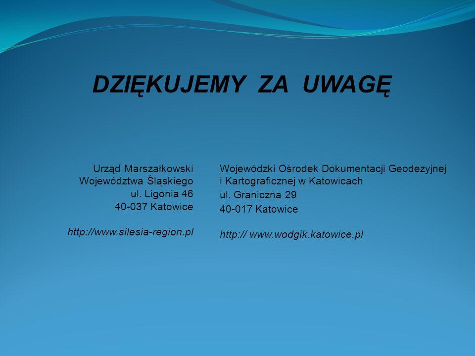 DZIĘKUJEMY ZA UWAGĘ Urząd Marszałkowski Województwa Śląskiego