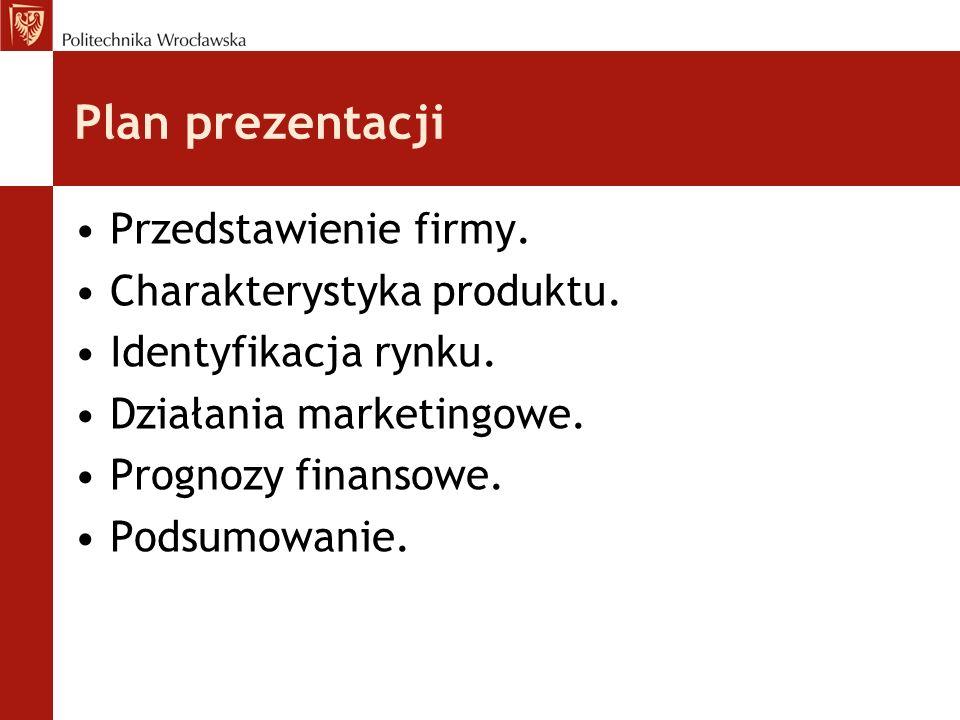 Plan prezentacji Przedstawienie firmy. Charakterystyka produktu.