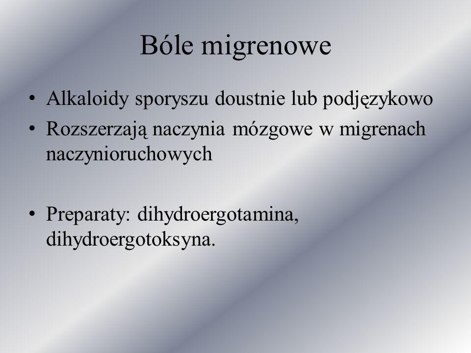 Bóle migrenowe Alkaloidy sporyszu doustnie lub podjęzykowo