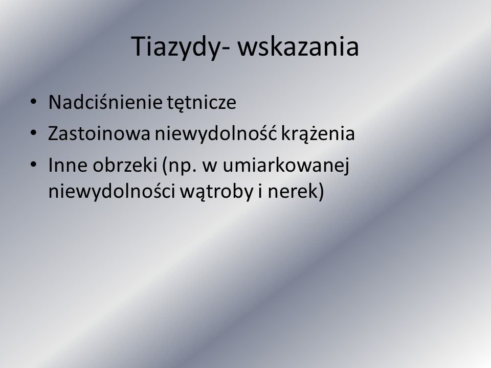 Tiazydy- wskazania Nadciśnienie tętnicze